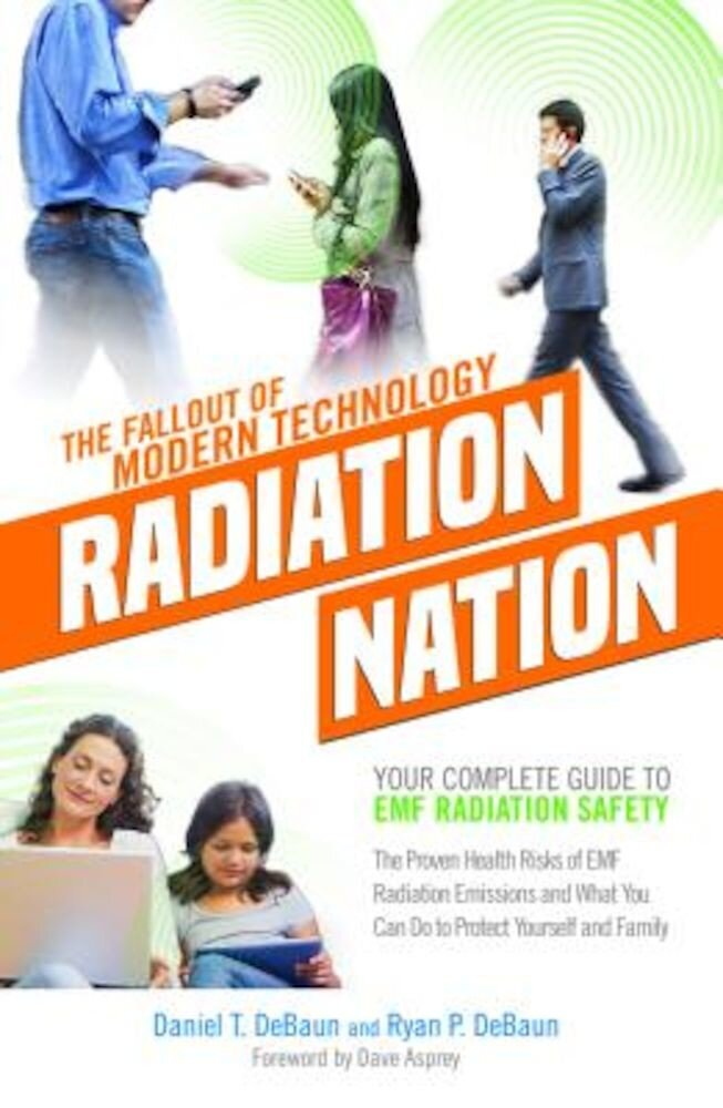 Radiation Nation: Your Complete Guide to Emf Radiation Safety, Paperback