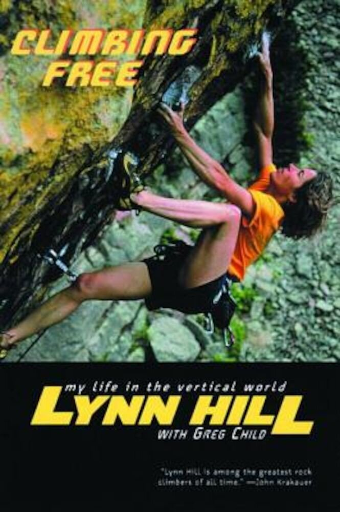 Climbing Free: My Life in the Vertical World, Paperback