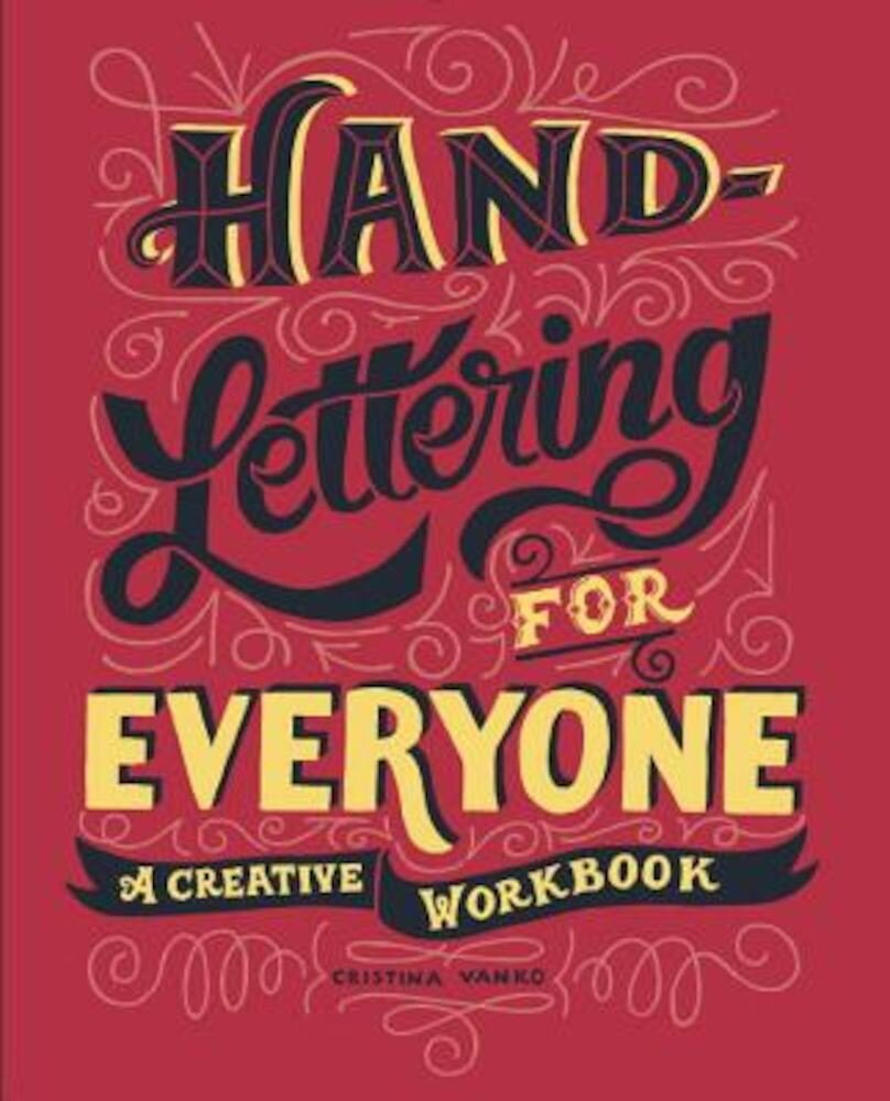 Hand-Lettering for Everyone: A Creative Workbook, Paperback