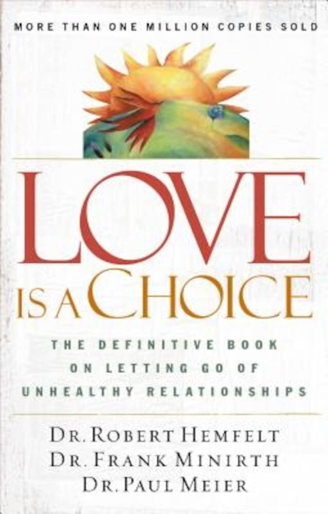 Love Is a Choice: The Definitive Book on Letting Go of Unhealthy Relationships, Paperback