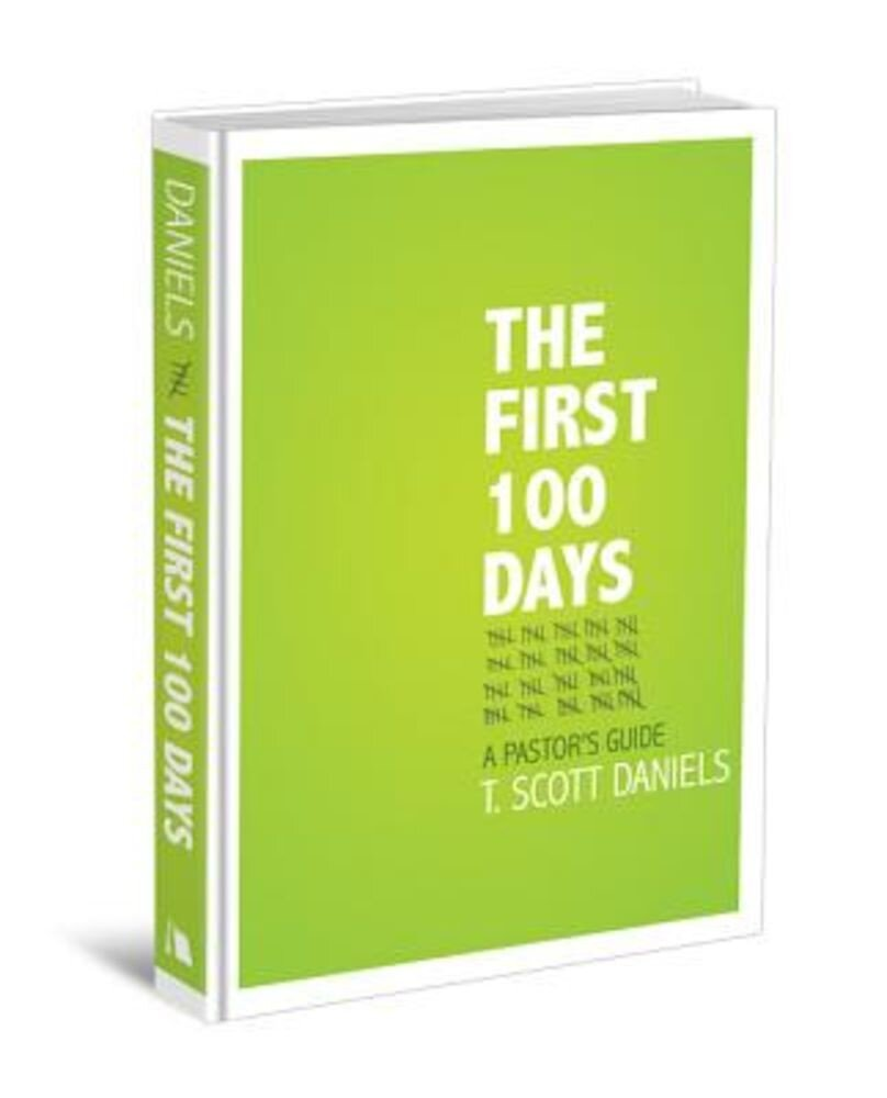 The First 100 Days: A Pastor's Guide, Hardcover