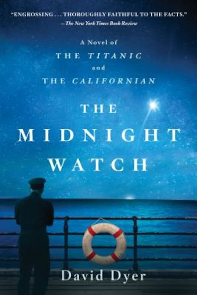 The Midnight Watch: A Novel of the Titanic and the Californian, Paperback