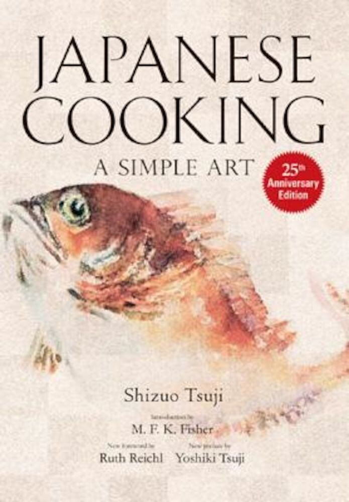 Japanese Cooking: A Simple Art, Hardcover