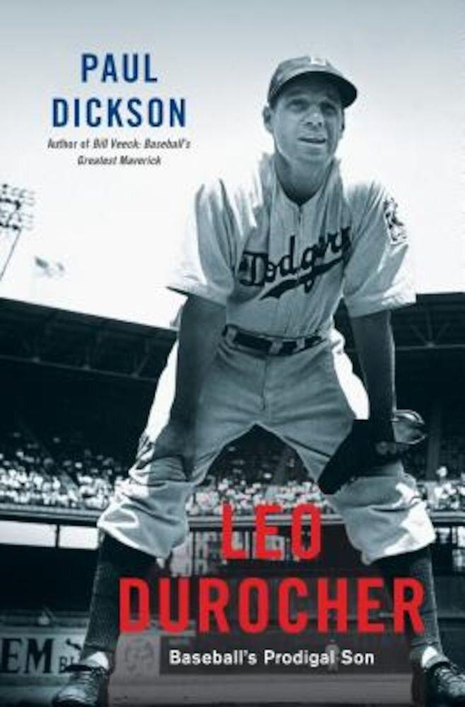 Leo Durocher: Baseball's Prodigal Son, Hardcover