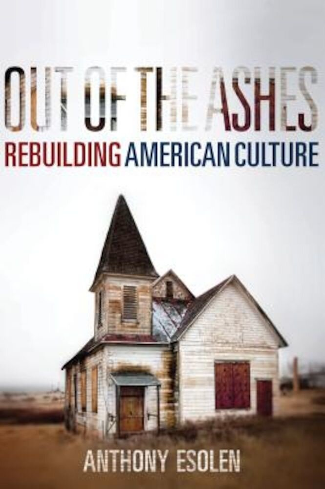 Out of the Ashes: Rebuilding American Culture, Hardcover