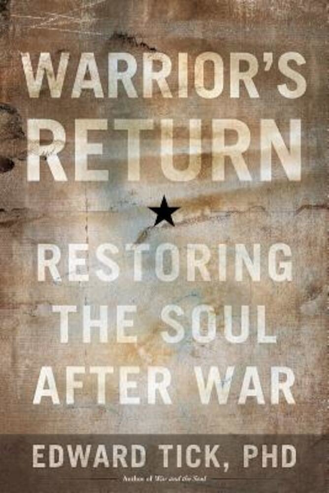 Warrior's Return: Restoring the Soul After War, Paperback
