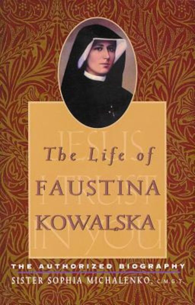 The Life of Faustina Kowalska: The Authorized Biography, Paperback