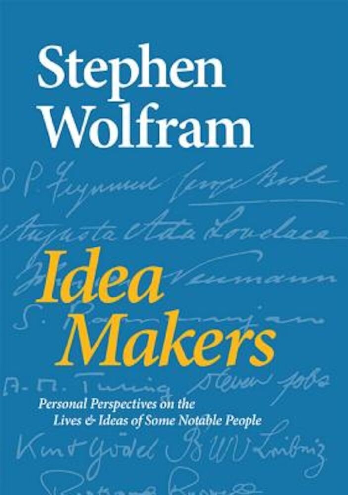 Idea Makers: Personal Perspectives on the Lives & Ideas of Some Notable People, Hardcover