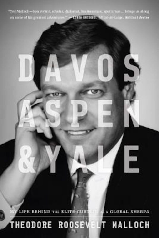 Davos, Aspen, & Yale: My Life Behind the Elite Curtain as a Global Sherpa, Hardcover