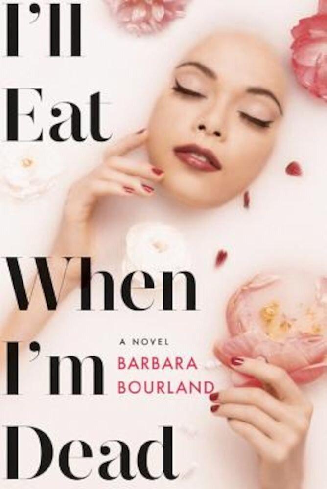 I'll Eat When I'm Dead, Hardcover