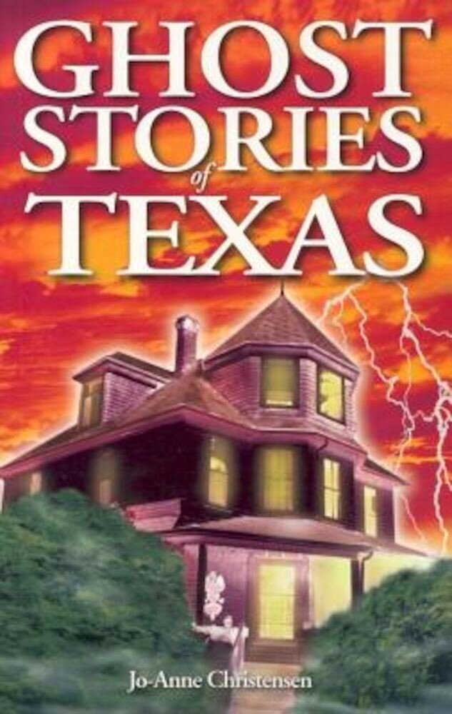 Ghost Stories of Texas, Paperback