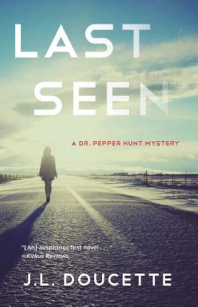 Last Seen: A Dr. Pepper Hunt Mystery, Paperback