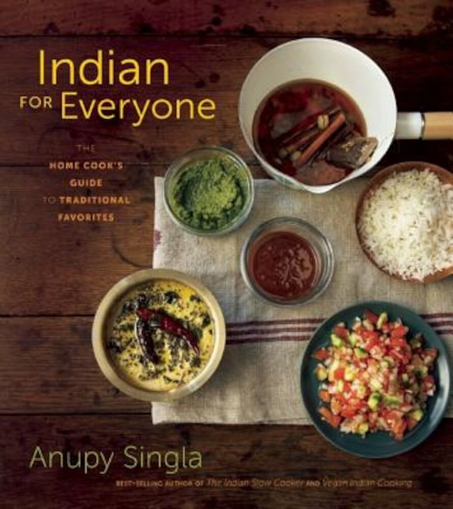 Indian for Everyone: The Home Cook's Guide to Traditional Favorites, Paperback