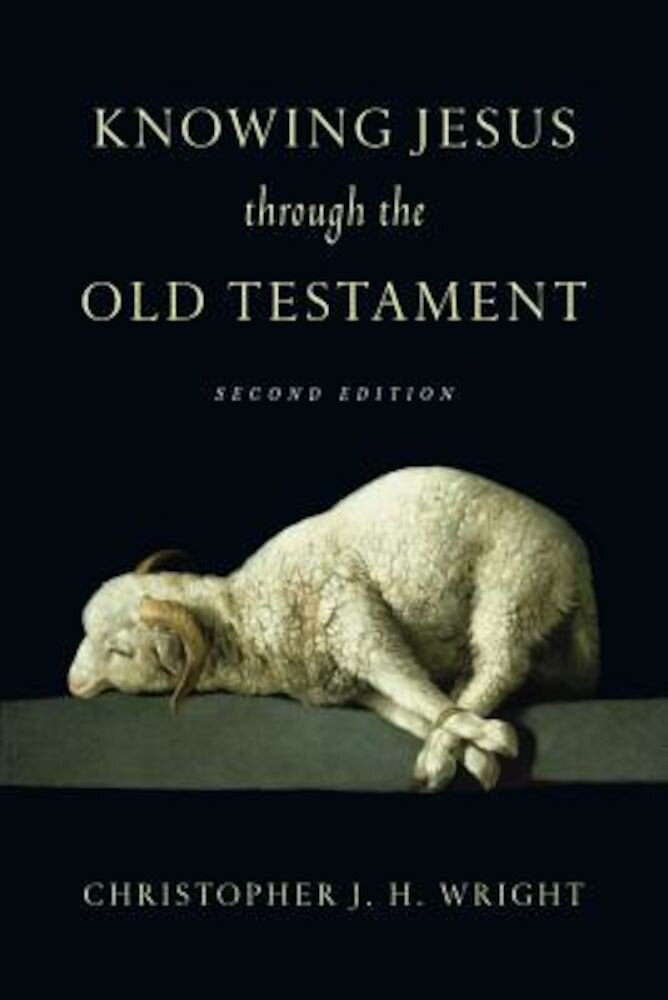 Knowing Jesus Through the Old Testament, Paperback