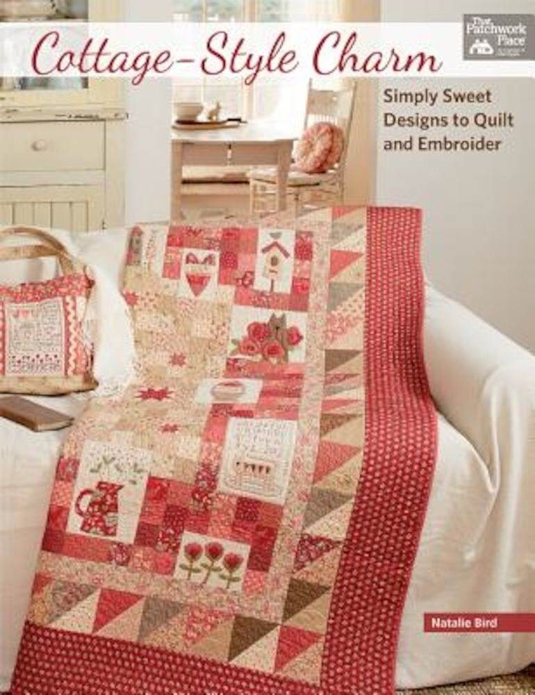 Cottage-Style Charm: Simply Sweet Designs to Quilt and Embroider, Paperback