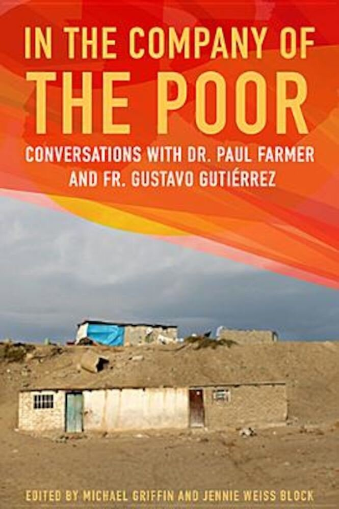 In the Company of the Poor: Conversations with Dr. Paul Farmer and Father Gustavo Gutierrez, Paperback