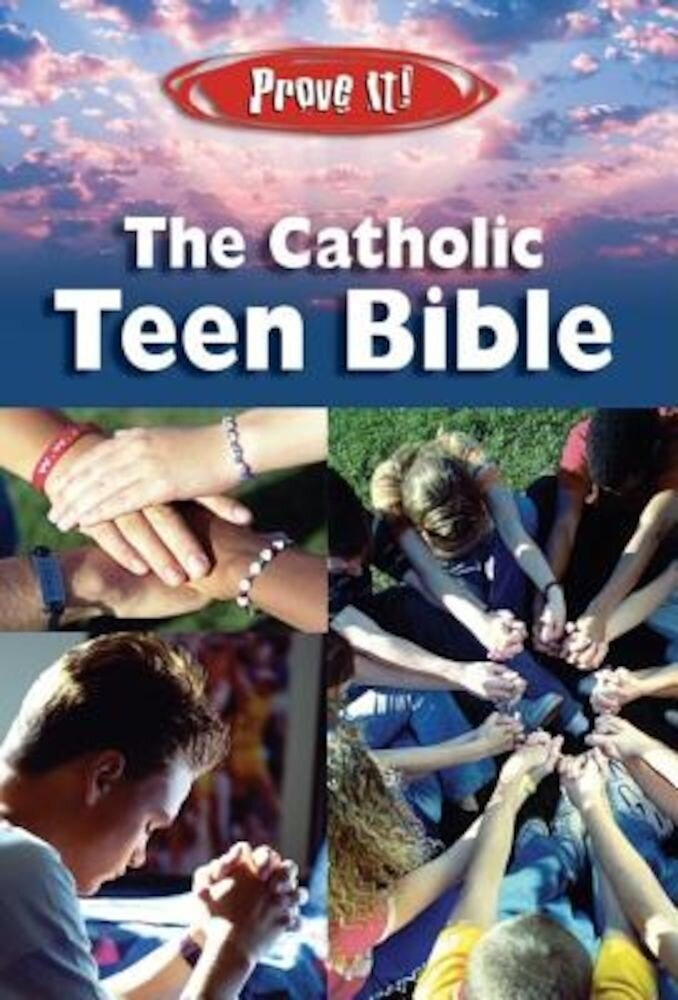 Prove It! Catholic Teen Bible-NABRE, Paperback