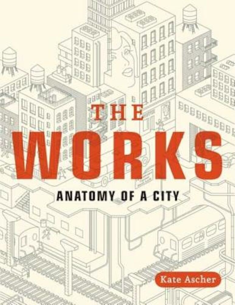 The Works: Anatomy of a City, Paperback