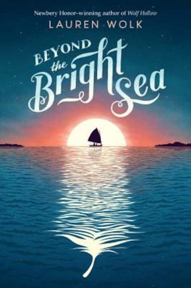 Beyond the Bright Sea, Hardcover