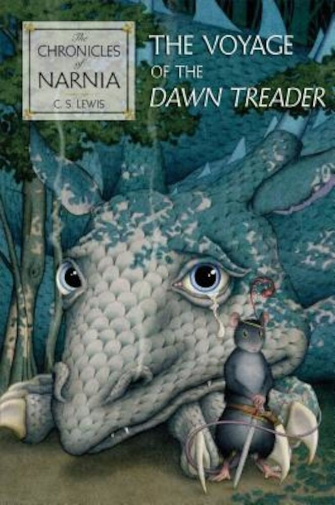 The Voyage of the Dawn Treader the Voyage of the Dawn Treader, Hardcover
