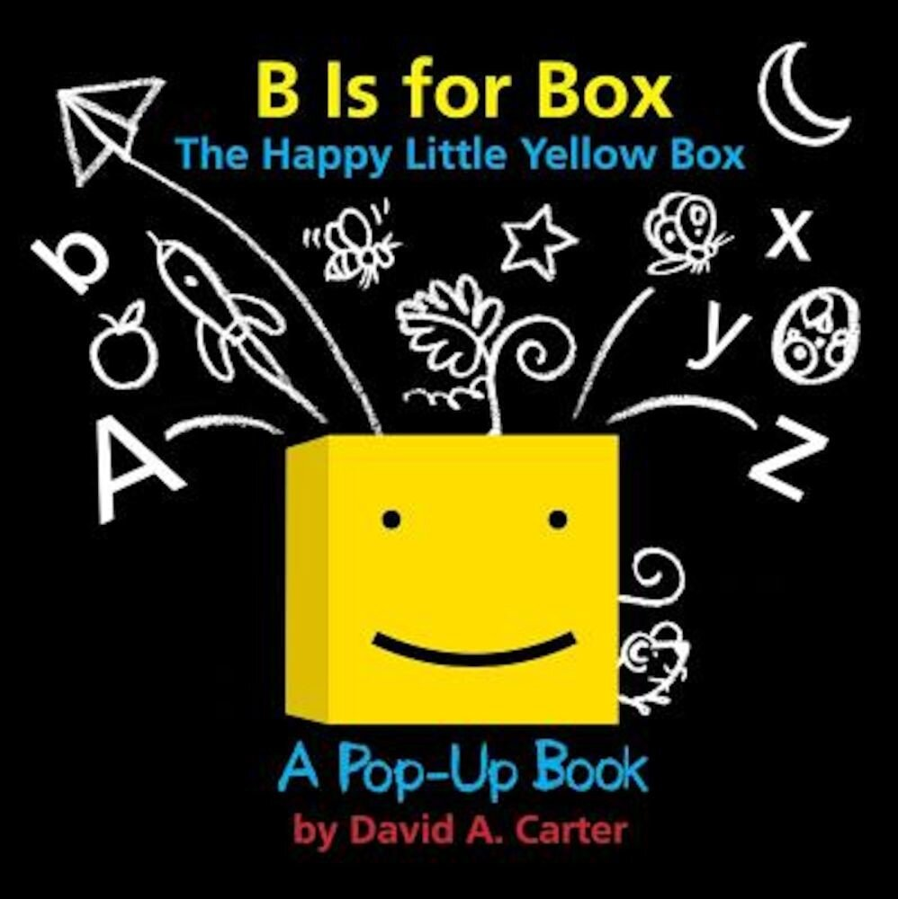 B Is for Box -- The Happy Little Yellow Box: A Pop-Up Book, Hardcover