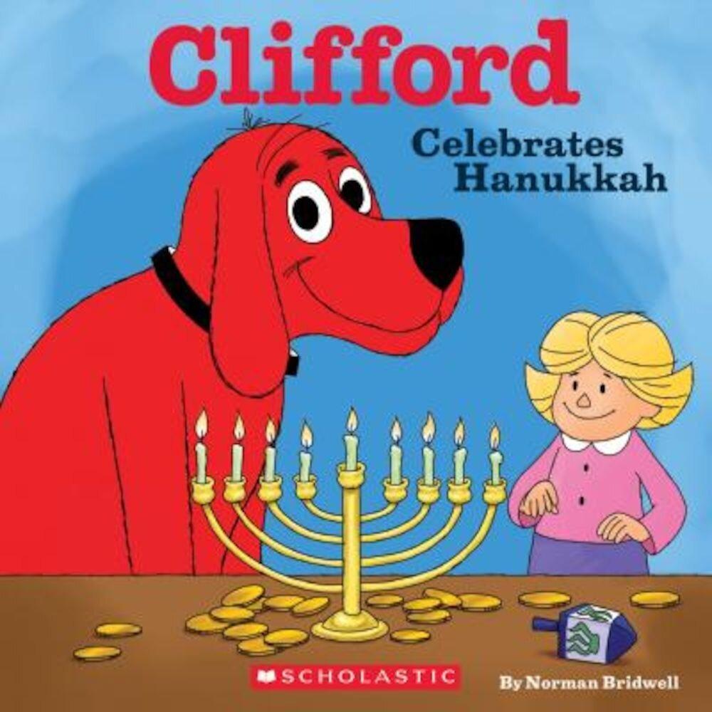 Clifford Celebrates Hanukkah (Clifford), Paperback