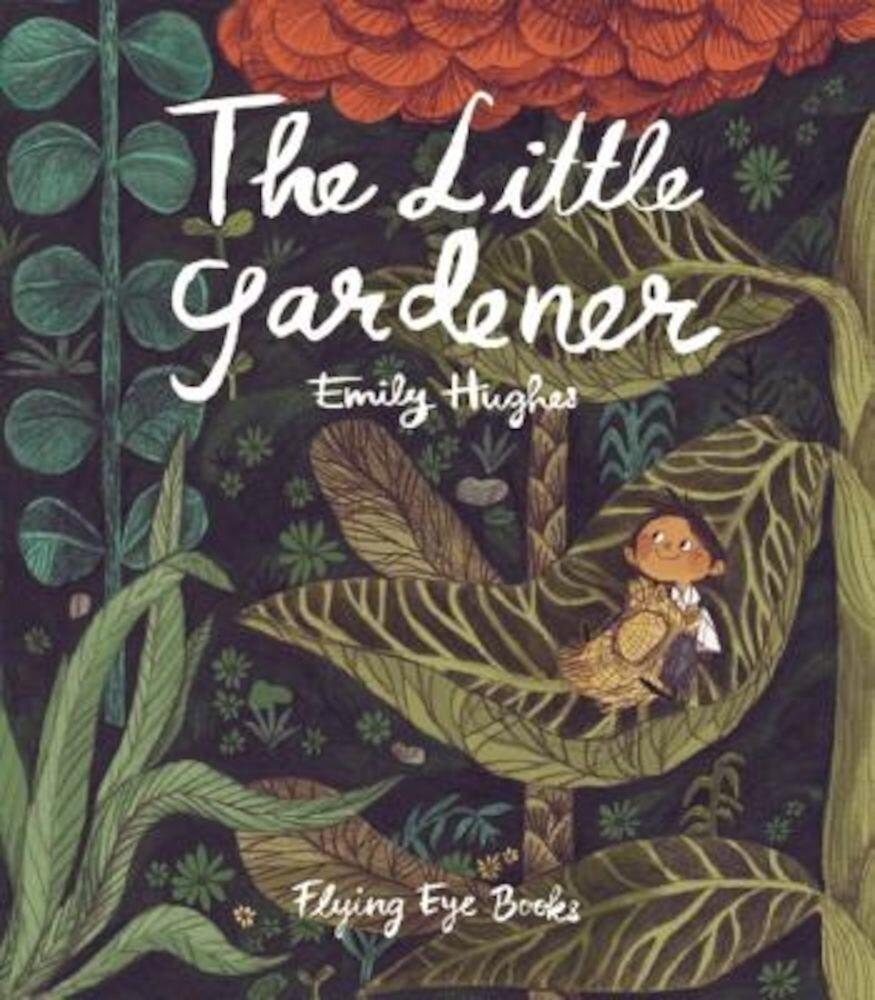 The Little Gardener, Hardcover