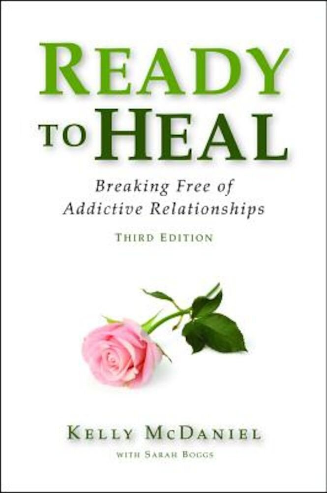 Ready to Heal: Breaking Free of Addictive Relationships, Paperback