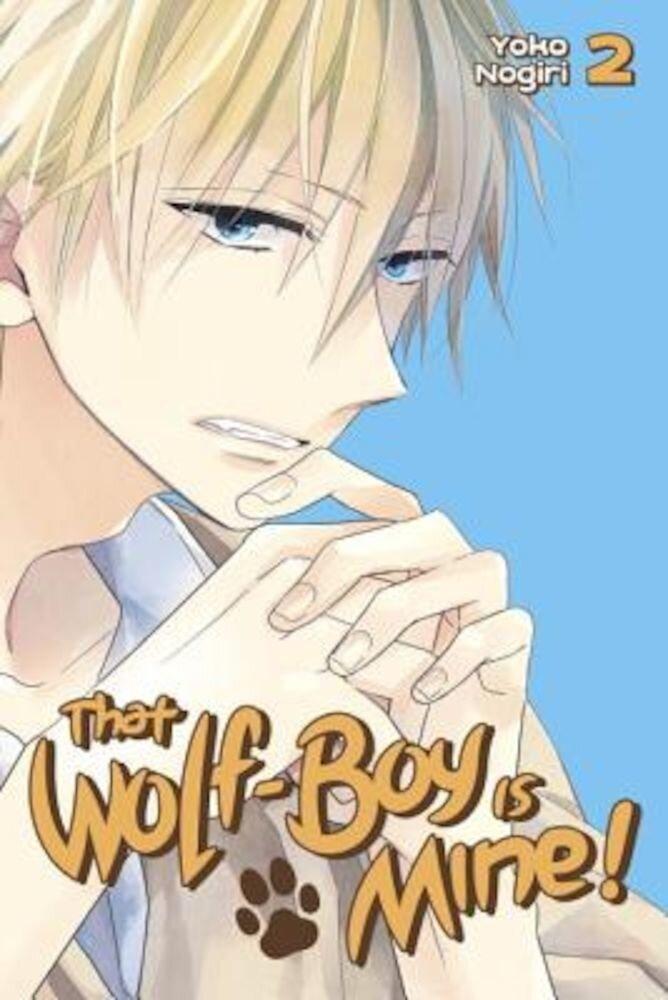 That Wolf-Boy Is Mine!, Volume 2, Paperback