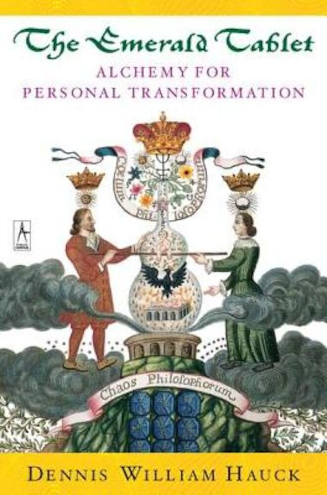 The Emerald Tablet: Alchemy for Personal Transformation, Paperback