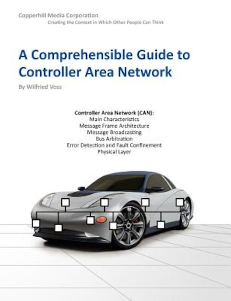 A Comprehensible Guide to Controller Area Network, Paperback