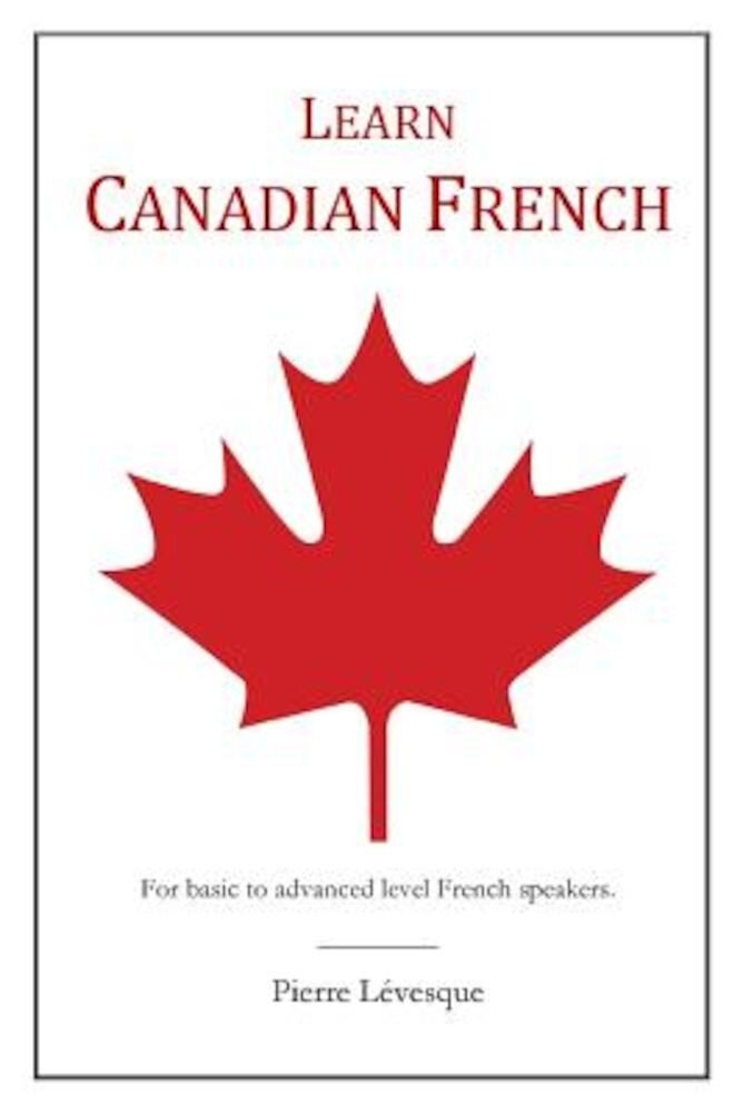 Learn Canadian French, Paperback