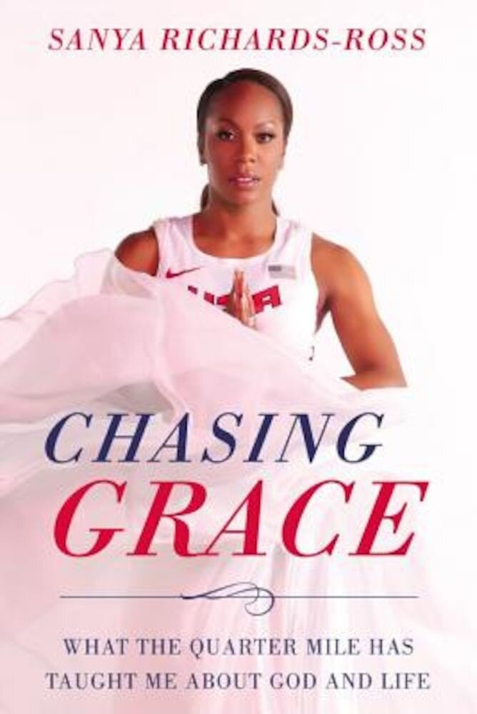 Chasing Grace: What the Quarter Mile Has Taught Me about God and Life, Hardcover