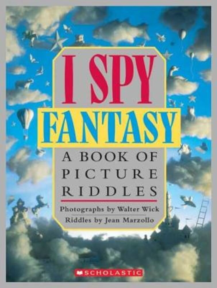I Spy Fantasy: A Book of Picture Riddles, Hardcover