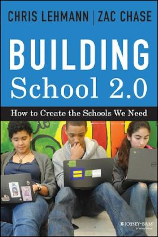 Building School 2.0: How to Create the Schools We Need, Hardcover