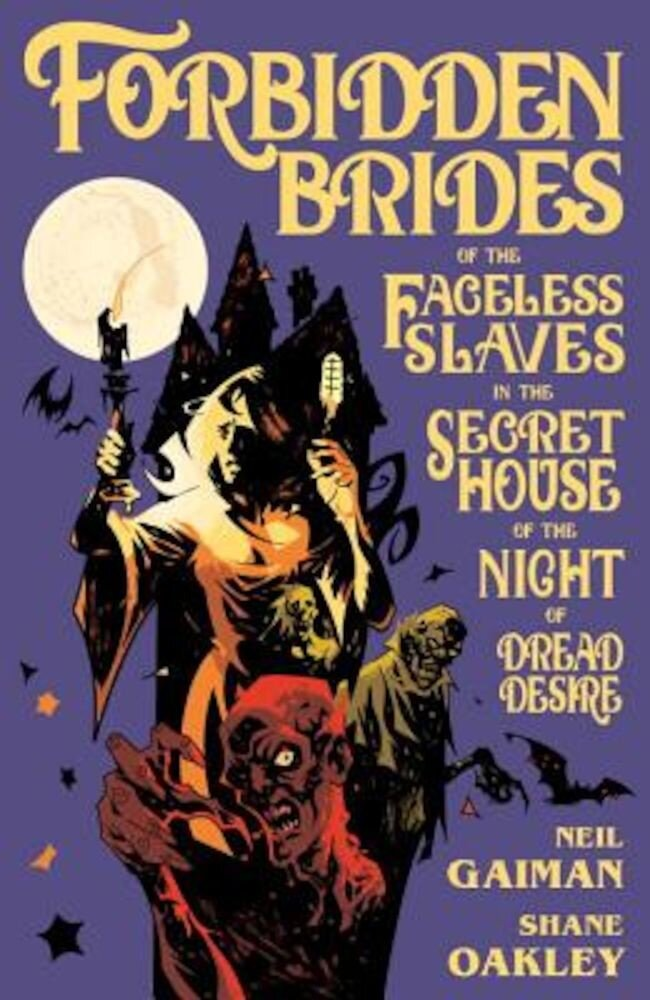 Forbidden Brides of the Faceless Slaves in the Secret House of the Night of Dread Desire, Hardcover
