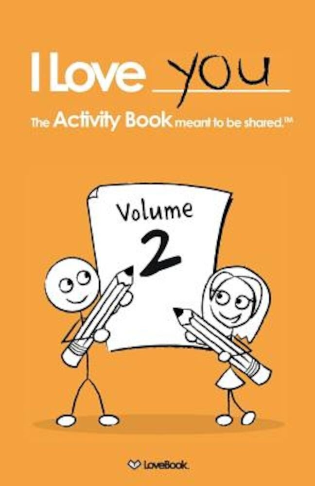 I Love You: The Activity Book Meant to Be Shared: Volume 2, Paperback