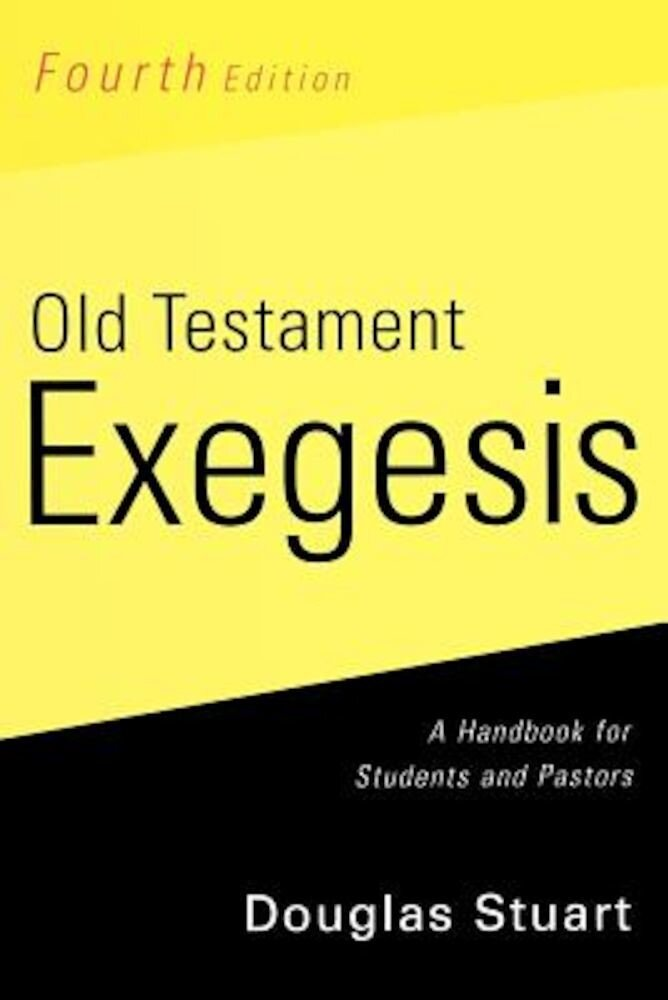 Old Testament Exegesis, Fourth Edition: A Handbook for Students and Pastors, Paperback
