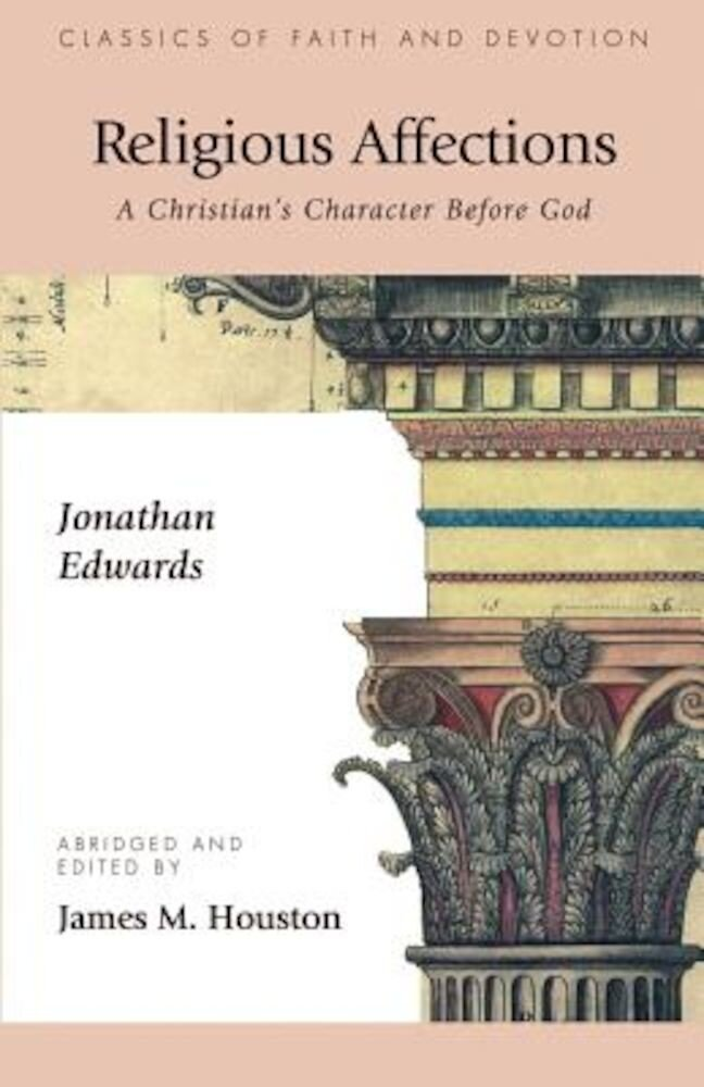 Religious Affections: A Christian's Character Before God, Paperback