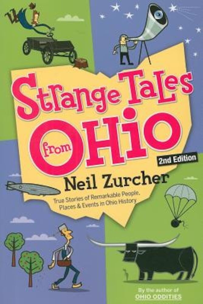 Strange Tales from Ohio: True Stories of Remarkable People, Places, and Events in Ohio History, Paperback