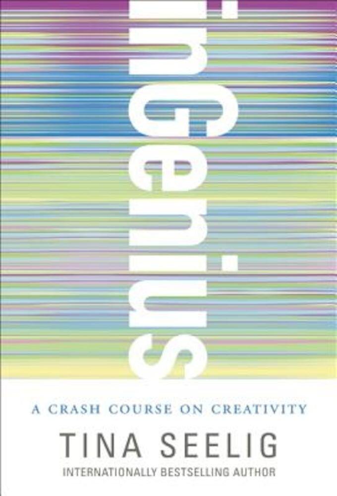 Ingenius: A Crash Course on Creativity, Paperback