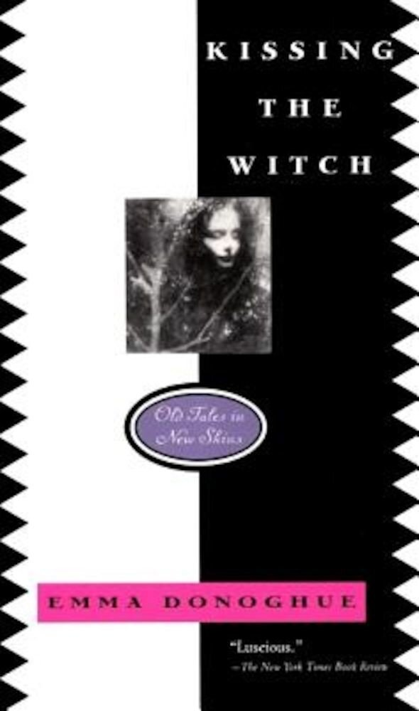 Kissing the Witch: Old Tales in New Skins, Paperback