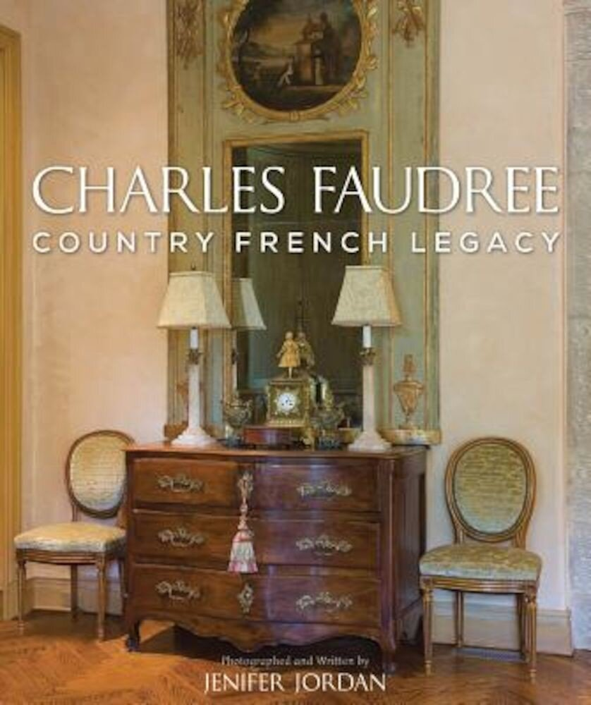 Charles Faudree Country French Legacy, Hardcover