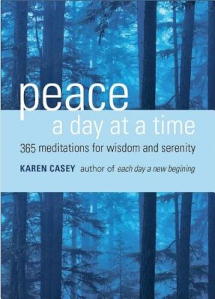 Peace a Day at a Time: 365 Meditations for Wisdom and Serenity, Paperback