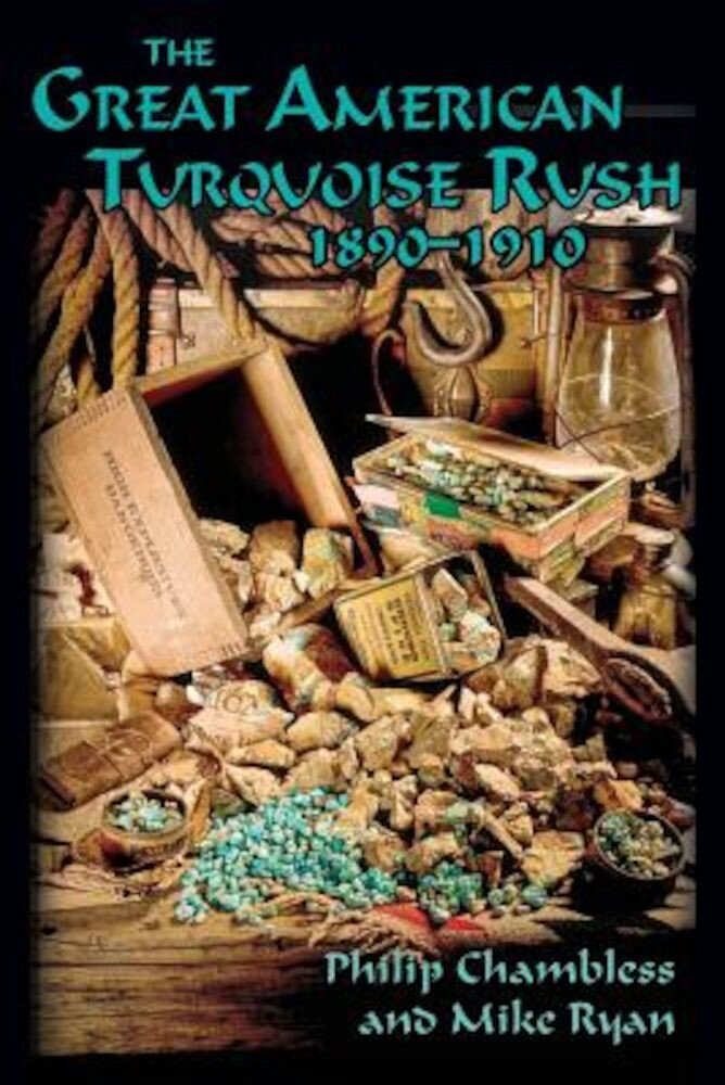 The Great American Turquoise Rush, 1890-1910, Softcover, Paperback
