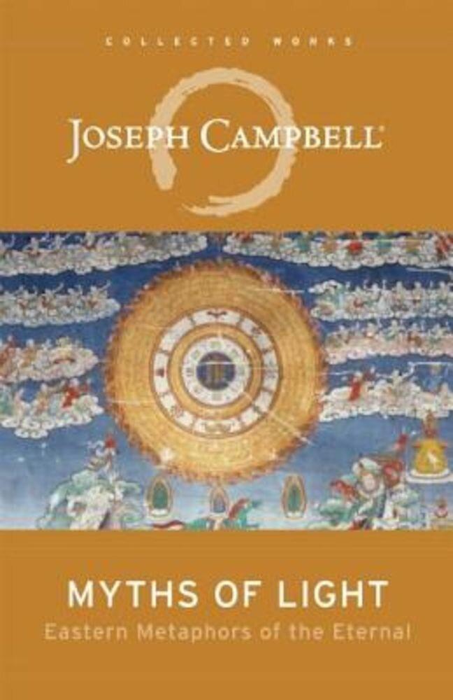 Myths of Light: Eastern Metaphors of the Eternal, Paperback