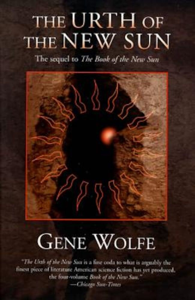 The Urth of the New Sun: The Sequel to 'The Book of the New Sun', Paperback