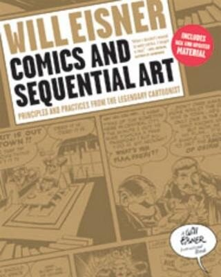 Comics and Sequential Art: Principles and Practices from the Legendary Cartoonist, Paperback
