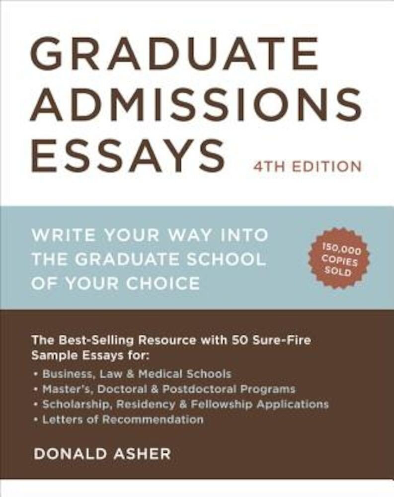 Graduate Admissions Essays: Write Your Way Into the Graduate School of Your Choice, Paperback