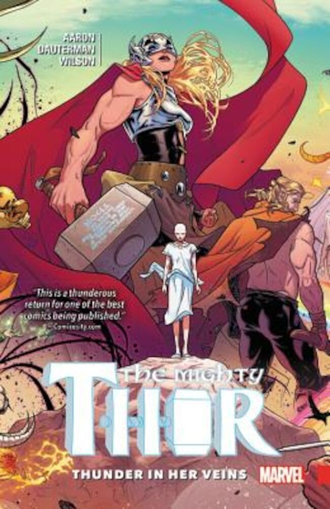Mighty Thor, Volume 1: Thunder in Her Veins, Paperback